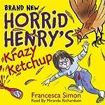 Horrid Henry's Krazy Ketchup | Francesca Simon