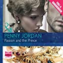 Passion and the Prince Audiobook by Penny Jordan Narrated by Jilly Bond