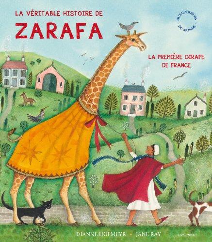 La véritable histoire de Zarafa : la première girafe de France