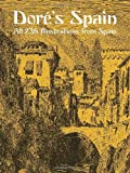Dore's Spain: All 236 Illustrations from Spain (Dover Fine Art, History of Art) (0486434176) by Dore, Gustave