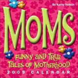 Moms: Funny and True Tales of Motherhood: 2009 Day-to-Day Calendar