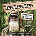 Happy, Happy, Happy: My Life and Legacy as the Duck Commander Audiobook by Phil Robertson Narrated by Al Robertson, Phil Robertson