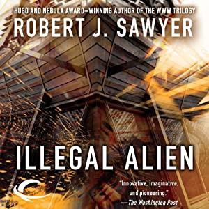 Illegal Alien | [Robert J. Sawyer]