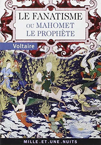 Le fanatisme ou Mahomet le prophète (French Edition)