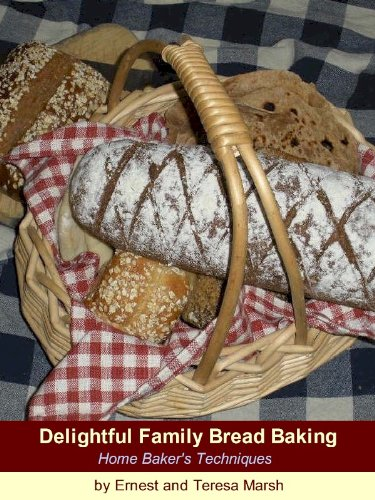 Delightful Family Bread Baking, Home Baker's Techniques: A Home Baker's Techniques PDF