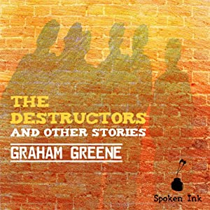 The Destructors and Other Stories Audiobook
