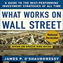 What Works on Wall Street: A Guide to the Best-Performing Investment Strategies of All Time Audiobook by James P. O'Shaughnessy Narrated by Michael Kramer