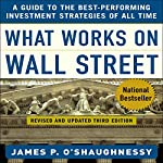 What Works on Wall Street: A Guide to the Best-Performing Investment Strategies of All Time   James P. O'Shaughnessy