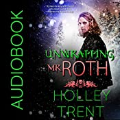Unwrapping Mr. Roth | Holley Trent
