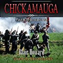 Chickamauga: A Novel of the American Civil War Audiobook by Blair Howard Narrated by M. G. Willis, Laura Willis