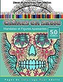 Livres de Coloriage Pour Adultes Crânes en sucre: Mandalas et Figures Apaisantes Pages de Coloriage Pour Adulte...