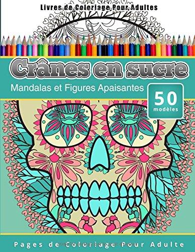 livres-de-coloriage-pour-adultes-cranes-en-sucre-mandalas-et-figures-apaisantes-pages-de-coloriage-p