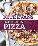 Indulgent Pizza