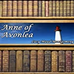 Anne of Avonlea (       UNABRIDGED) by Lucy Maud Montgomery Narrated by Laural Merlington