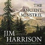 The Ancient Minstrel: Novellas | Jim Harrison