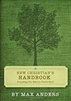 New Christian's Handbook Everything New Believers Need To Know