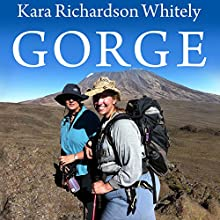 Gorge: My Journey Up Kilimanjaro at 300 Pounds (       UNABRIDGED) by Kara Richardson Whitely Narrated by Kara Richardson Whitely