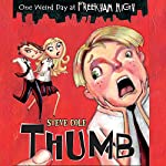 One Weird Day at Freakham High: Thumb | Steve Cole