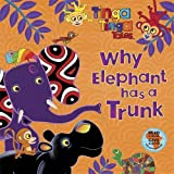 Tiger Aspect Tinga Tinga Tales: Why Elephant has a Trunk