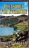 Pleasures for Evermore (0340600160) by Keller, W. Phillip