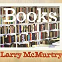 Books: A Memoir Audiobook by Larry McMurtry Narrated by William Dufris
