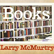 Books: A Memoir | [Larry McMurtry]