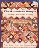 The American People: Creating a Nation and a Society Volume Two: since 1865 (0065010574) by Nash, Gary B.