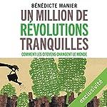 Un million de révolutions tranquilles : Comment les citoyens changent le monde   Bénédicte Manier