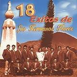 18 Exitos de Los Hermanos Flores