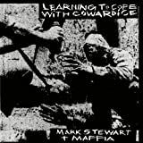 echange, troc Mark Stewart, Mafia - Learning to Cope With Cowardice