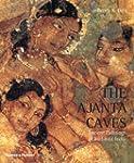 The Ajanta Caves: Ancient Paintings o...