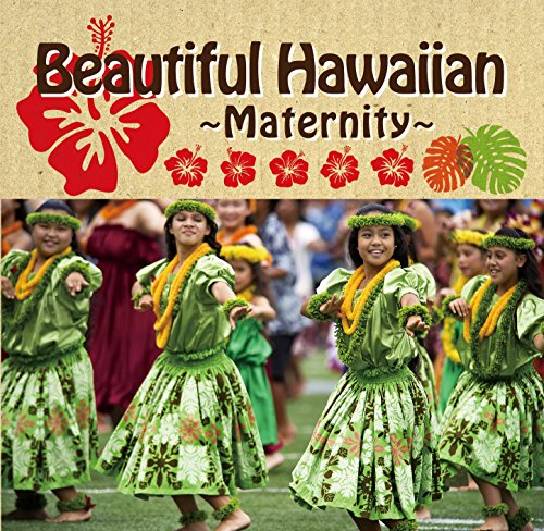 【Amazon.co.jp限定】Beautiful Hawaiian ~Maternity~