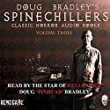 Doug Bradley's Spinechillers, Volume 3: Classic Horror Stories Audiobook by Montague Rhodes James, W. W. Jacobs, Edgar Allan Poe, Robert Louis Stevenson Narrated by Doug Bradley