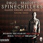 Doug Bradley's Spinechillers, Volume 3: Classic Horror Stories | Montague Rhodes James,W. W. Jacobs,Edgar Allan Poe,Robert Louis Stevenson