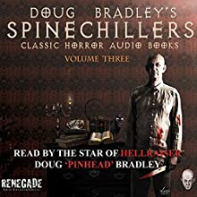 Doug Bradley's Spinechillers, Volume 3: Classic Horror Stories (       UNABRIDGED) by Montague Rhodes James, W. W. Jacobs, Edgar Allan Poe, Robert Louis Stevenson Narrated by Doug Bradley