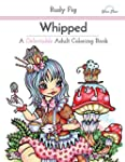 Whipped: A Delectable Adult Coloring...