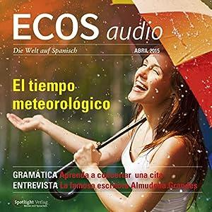 ECOS audio - El tiempo meteorológico. 4/2015 Hörbuch