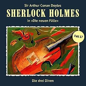 Die drei Diven (Sherlock Holmes - Die neuen Fälle 17) Hörspiel