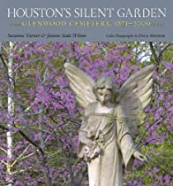 Free Houston's Silent Garden: Glenwood Cemetery, 1871-2009 (Sara and John Lindsey Series in the Arts and Ebooks & PDF Download