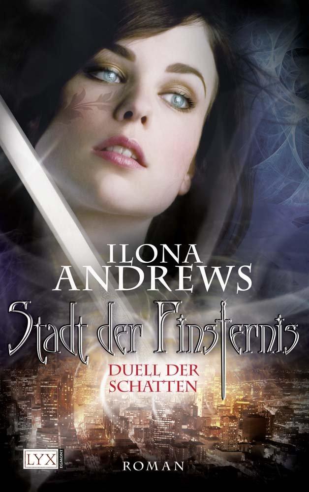 Ilona Andrews: Stadt der Finsternis. Duell der Schatten
