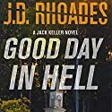 Good Day in Hell: Jack Keller, Book 2 (       UNABRIDGED) by J. D. Rhoades Narrated by Christopher Kipiniak