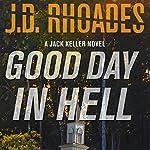 Good Day in Hell: Jack Keller, Book 2 | J. D. Rhoades