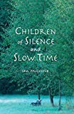 img - for Children of Silence and Slow Time book / textbook / text book