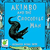 Akimbo and the Crocodile Man | Alexander McCall Smith