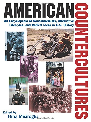 American Countercultures: An Encyclopedia of Political, Social, Religious, and Artistic Movements (3 Volumes)