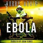 Ebola K: A Terrorism Thriller | Bobby Adair