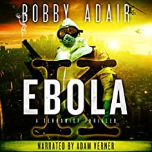 Ebola K: A Terrorism Thriller (       UNABRIDGED) by Bobby Adair Narrated by Adam Verner