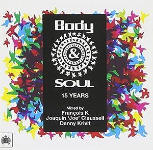 Body & Soul - 15 Years Mixed by Francois K, Joe Claussell, Danny Krivit