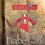 Fiabe I [Fairy Tales]: L'arcobaleno rubato, Il timoroso fagiolo Giosuè, Rac e l'incanesimo del solstizio   Evelina Gialloreto