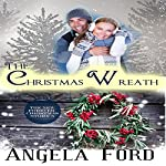 The Christmas Wreath: Christmas Forever, Book 3 | Angela Ford